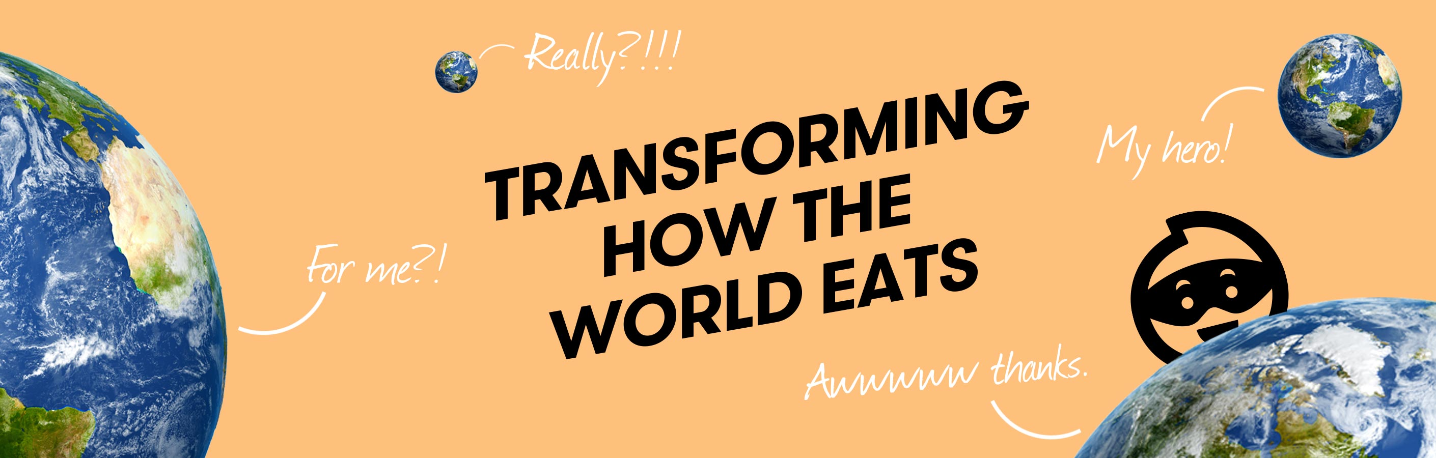 Transforming how the world eats